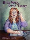 Etta Mae's Little Theory