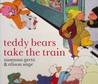 Teddybears Take the Train by Susanna Gretz