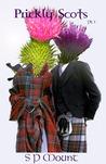 Prickly Scots Pt I
