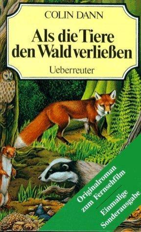 Als die Tiere den Wald verließen by Colin Dann