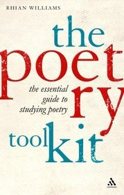 ThePoetry Toolkit The Essential Guide to Studying Poetry by Williams, Rhian ( Author ) ON Jan-07-2009, Paperback