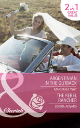 Argentinian in the Outback / The Rebel Rancher
