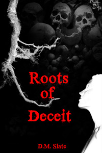 Roots of Deceit by D.M. Slate