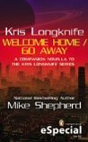 Welcome Home / Go Away (Kris Longknife, #9.5)