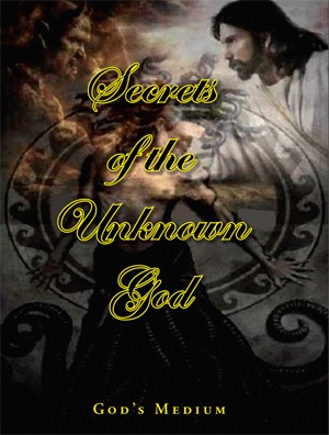 Secrets of the Unknown God