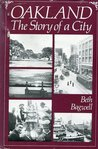 Oakland, the Story of a City by Beth Bagwell