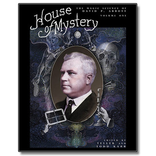 House of Mystery: The Magic Science of David P. Abbott (Volume #1)