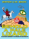 BEHOLD A PALE LIZARD: An Illustrated Companion to the Unfolding Reptilian Apocalypse