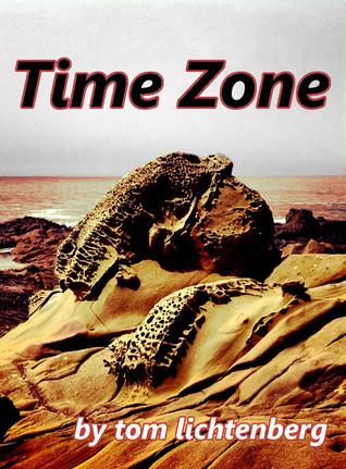Time Zone by Tom Lichtenberg