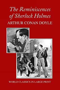 The Reminiscences Of Sherlock Holmes