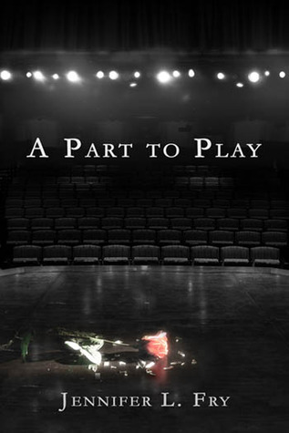 A Part to Play by Jennifer L. Fry