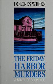 The Friday Harbor Murders by Dolores Weeks