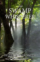 The Swamp Whisperer by Sylvia Dickey Smith