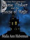 Chase Tinker and the House of Magic (Chase Tinker, #1)'