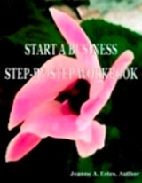 Start a Business Step-by-Step Workbook by Jeanne A. Estes