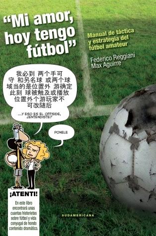 Ebook Mi amor, hoy tengo fútbol: manual de táctica y estrategia de fútbol amateur by Federico Reggiani read!