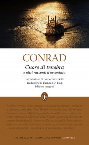 Cuore di tenebra e altri racconti d'avventura by Joseph Conrad