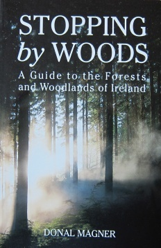 Stopping by Woods: A Guide to the Forests and Woodlands of Ireland
