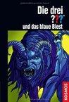 Die drei ??? und das blaue Biest (Die drei Fragezeichen, #166)