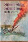 Silent Ship, Silent Sea