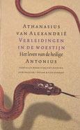 Verleidingen in de woestijn: het leven van de heilige Antonius(Ancient Christian Writers 10)