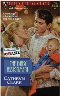 The Baby Assignment (Silhouette Intimate Moments, No 726)