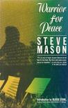 Warrior for Peace by Steve Mason
