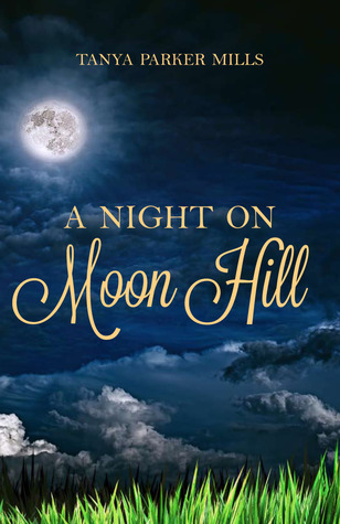 A Night on Moon Hill by Tanya Parker Mills