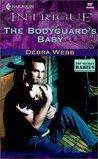 The Bodyguard's Baby by Debra Webb