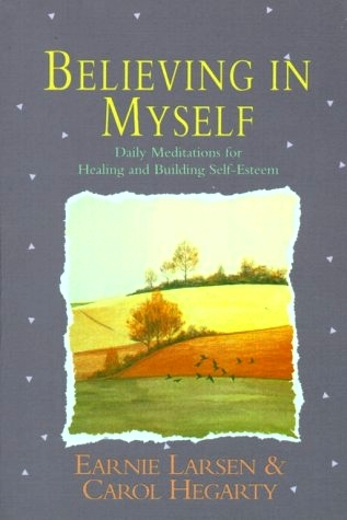 Believing In Myself: Daily Meditations for Healing and Building Self-Esteem