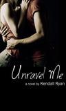 Unravel Me (Unravel Me, #1)