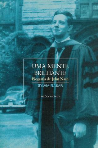 Uma Mente Brilhante - Biografia de John Nash