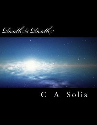 Death's Death by C.A. Solis