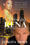 Choosing Rena by Dakota Trace