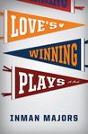 Love's Winning Plays: A Novel
