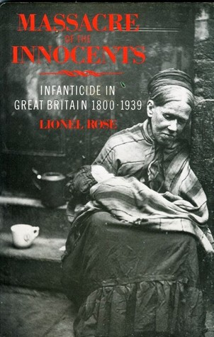 the-massacre-of-the-innocents-infanticide-in-britain-1800-1939