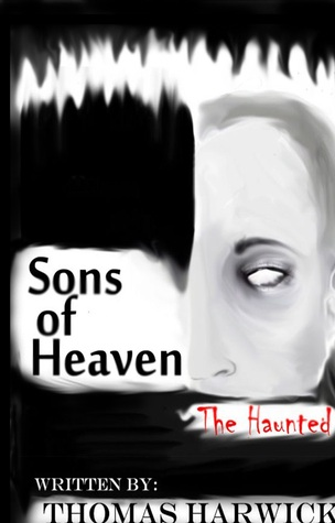 Sons of Heaven: The Haunted