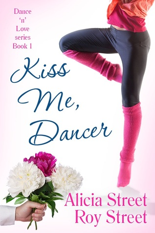 Kiss Me, Dancer by Alicia Street