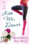 Kiss Me, Dancer (Dance 'n' Luv, #1)