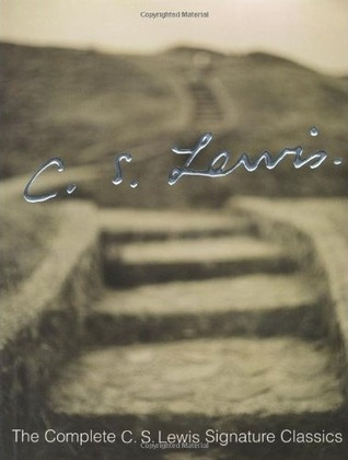 The Complete C.S. Lewis Signature Classics by C.S. Lewis