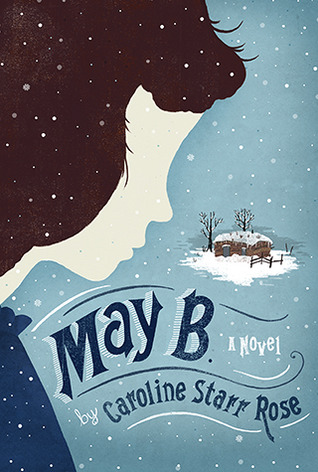 May B. by Caroline Starr Rose