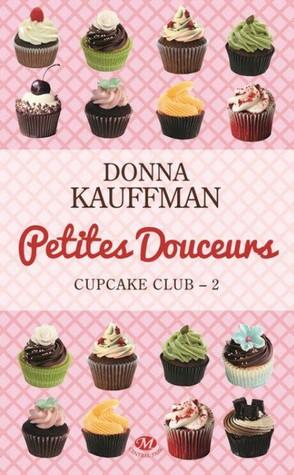 Petites douceurs (Cupcake Club, #2)