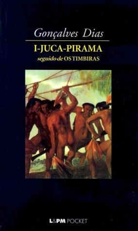 I-Juca Pirama - seguido de Os Timbiras