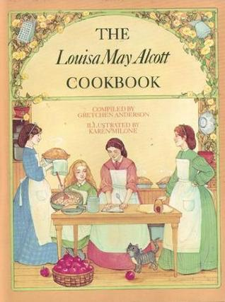 The Louisa May Alcott Cookbook