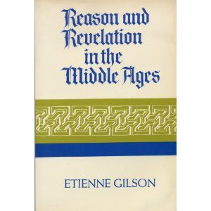 Reason & Revelation in the Middle Ages