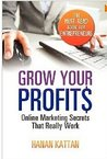 Grow Your Profits by Hanan Kattan