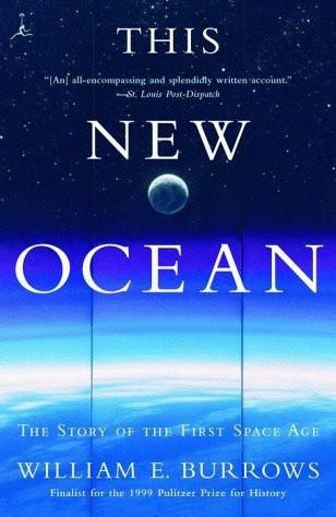 Ebook This New Ocean: The Story of the First Space Age by William E. Burrows PDF!