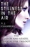The Stillness in the Air (Jason and Azazel Apocalypse, #1)
