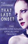That Last Onset (Jason and Azazel Apocalypse, #3)