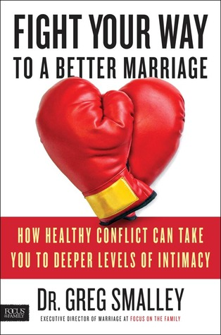 fight-your-way-to-a-better-marriage-how-healthy-conflict-can-take-you-to-deeper-levels-of-intimacy